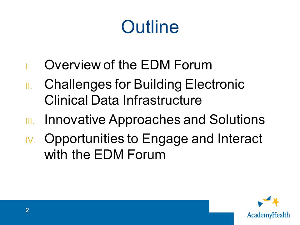 Outline I. Overview of the EDM Forum II.