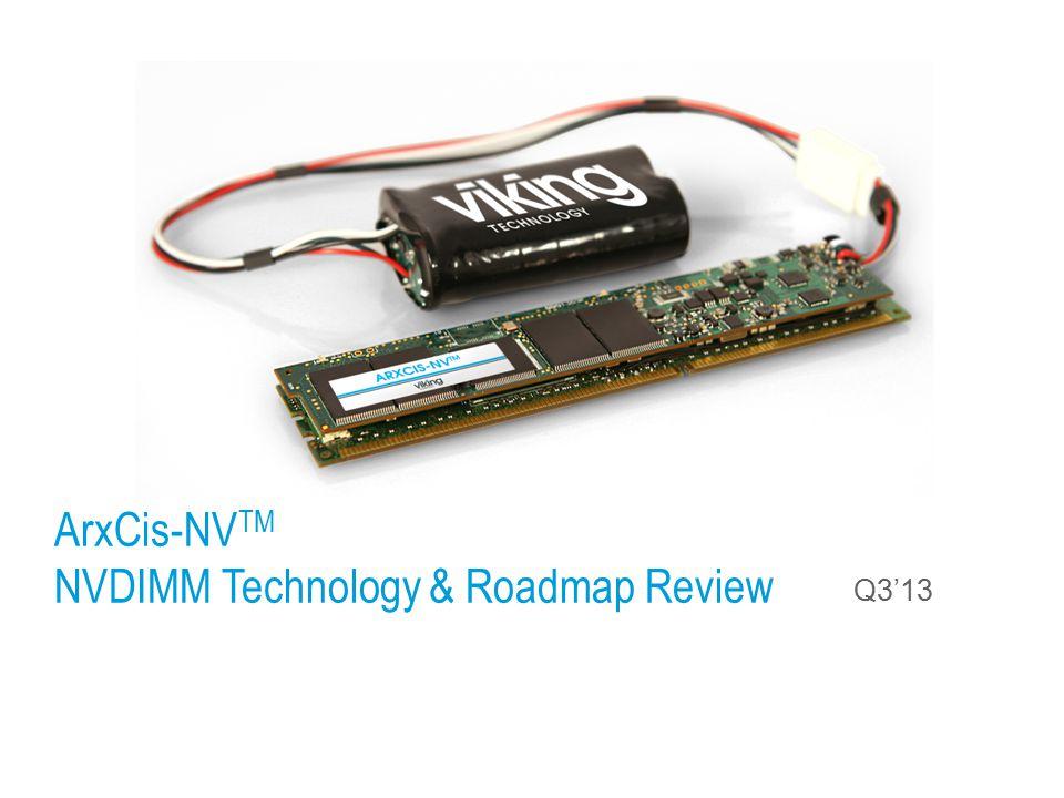 12 ArxCis NVDIMM Actual Installation. Arxcis-NV Technical Overview