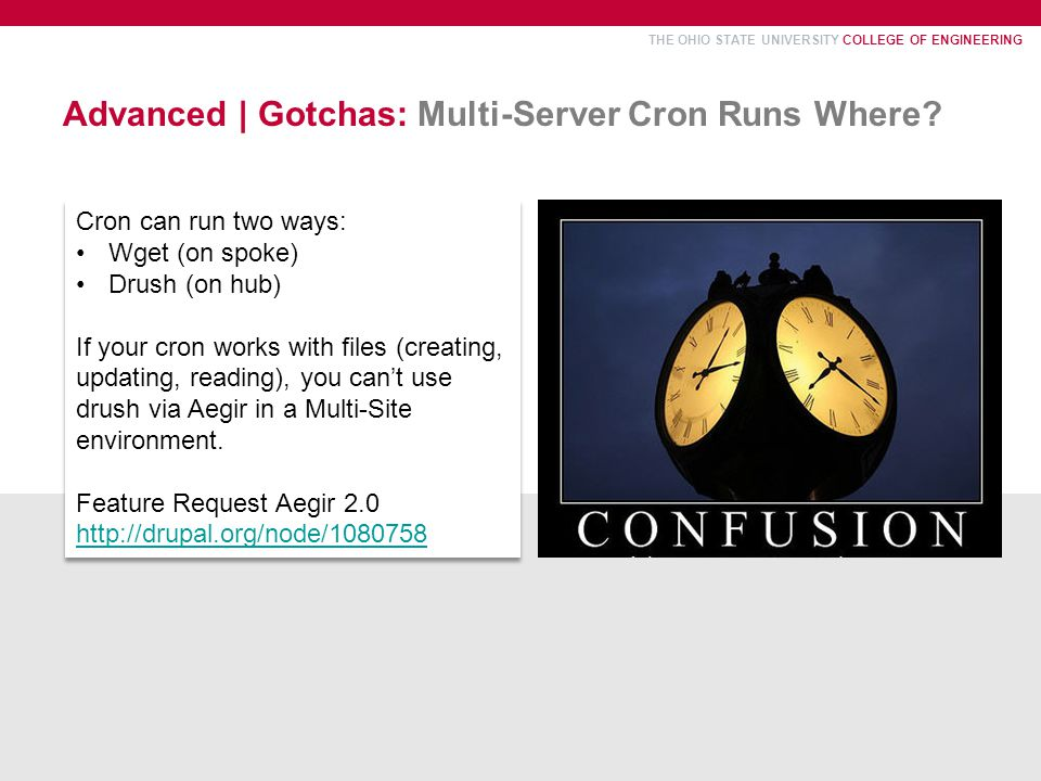 THE OHIO STATE UNIVERSITY COLLEGE OF ENGINEERING Advanced | Gotchas: Multi-Server Cron Runs Where.