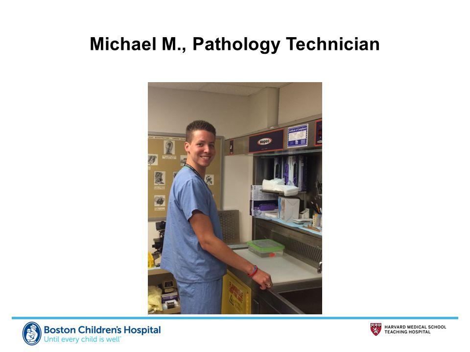 Michael M., Pathology Technician