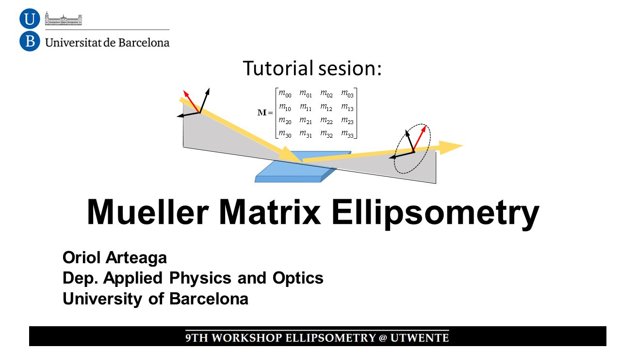 Tutorial sesion: Mueller Matrix Ellipsometry Oriol Arteaga Dep.