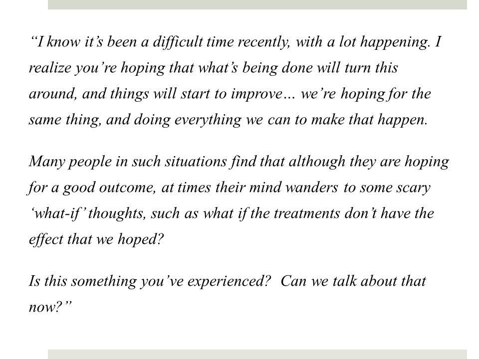 """""""I know it's been a difficult time recently, with a lot happening. I realize you're hoping that what's being done will turn this around, and things wi"""