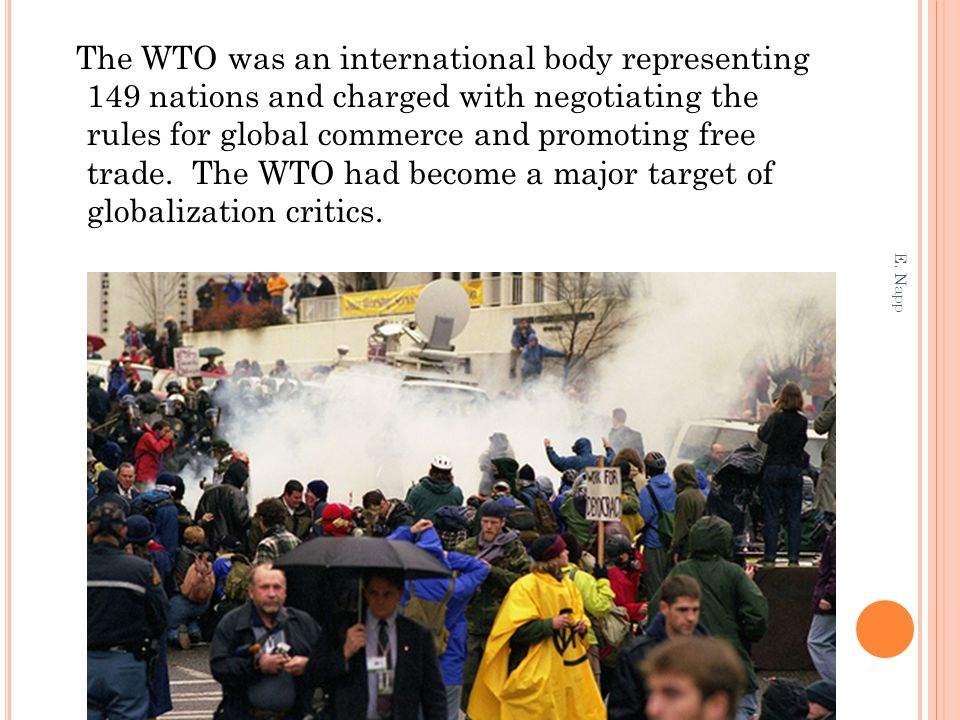 The WTO was an international body representing 149 nations and charged with negotiating the rules for global commerce and promoting free trade. The WT