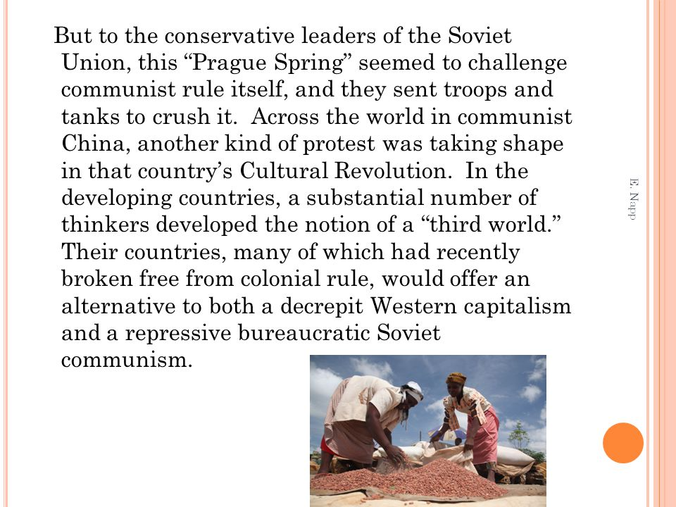 """But to the conservative leaders of the Soviet Union, this """"Prague Spring"""" seemed to challenge communist rule itself, and they sent troops and tanks to"""