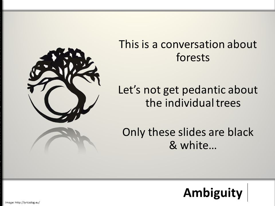 Jeff Forristal / CanSecWest 2012 / Hardware Involved Software Attacks Ambiguity This is a conversation about forests Let's not get pedantic about the individual trees Only these slides are black & white… Image: http://lyricsdog.eu/