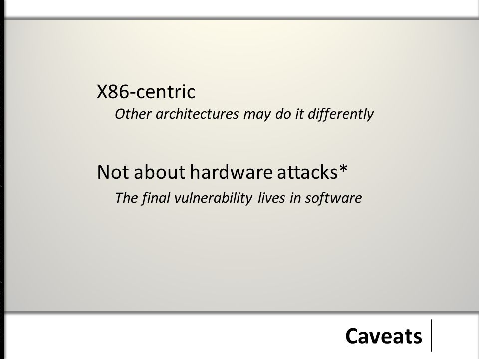 Jeff Forristal / CanSecWest 2012 / Hardware Involved Software Attacks Pattern #4 Examples CVE-2009-1542 MS Virtual PC/Server instruction decoding doesn't enforce CPU privilege level requirements CVE-2010-0298 KVM x86 emulator doesn't consider CPL & IOPL in guest hardware accesses
