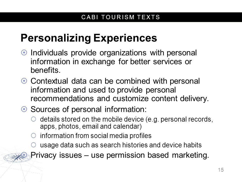 CABI TOURISM TEXTS Personalizing Experiences  Individuals provide organizations with personal information in exchange for better services or benefits.