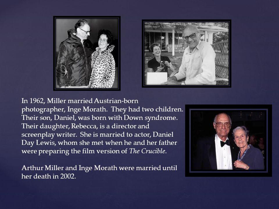 In 1962, Miller married Austrian-born photographer, Inge Morath.