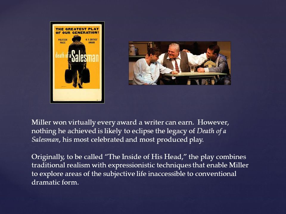 Miller won virtually every award a writer can earn.