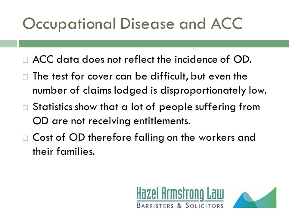 Occupational Disease and ACC  ACC data does not reflect the incidence of OD.