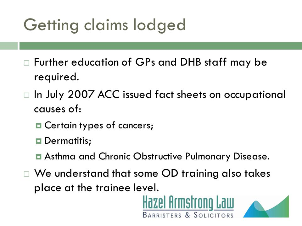 Getting claims lodged  Further education of GPs and DHB staff may be required.