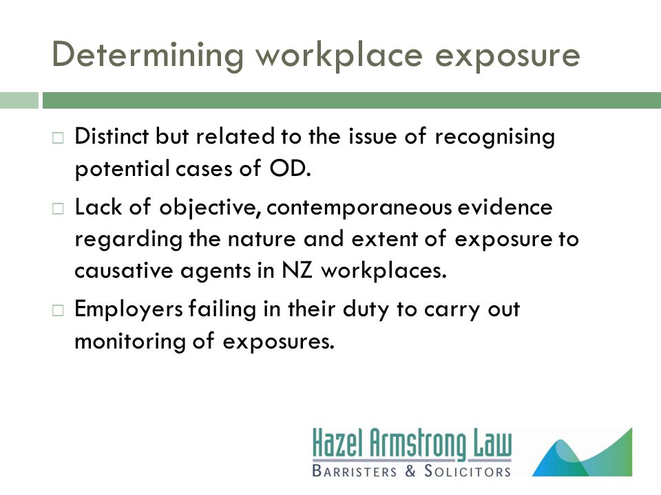 Determining workplace exposure  Distinct but related to the issue of recognising potential cases of OD.