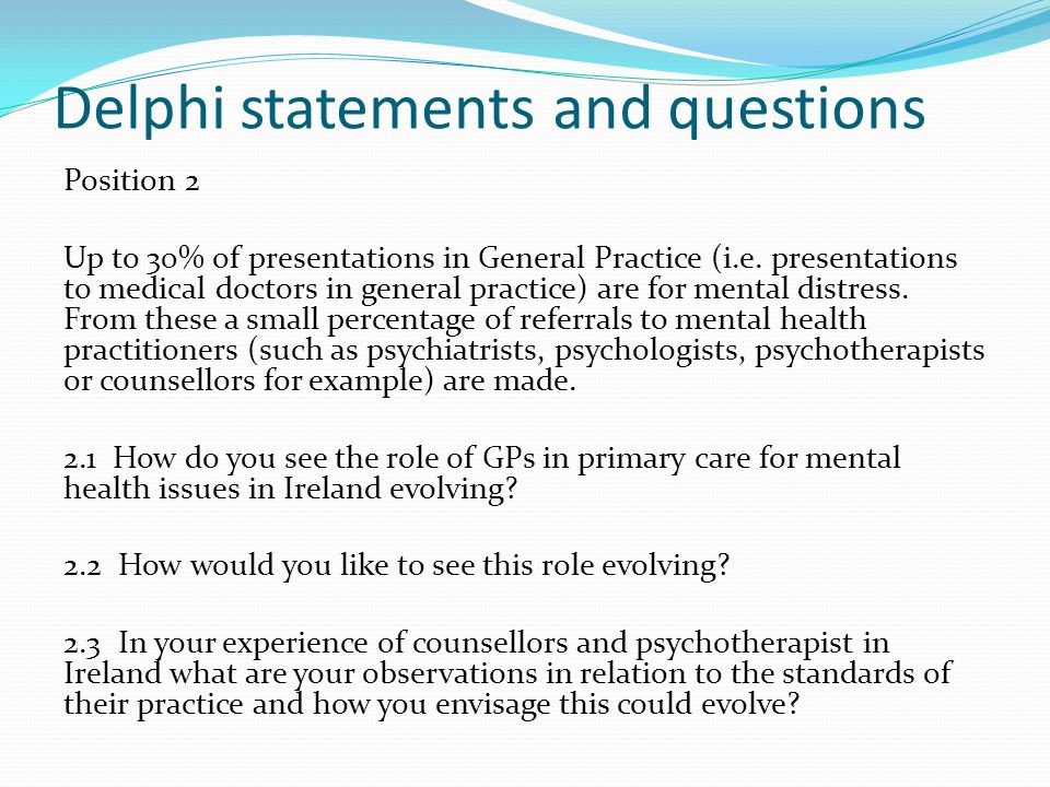 Delphi statements and questions Position 2 Up to 30% of presentations in General Practice (i.e.