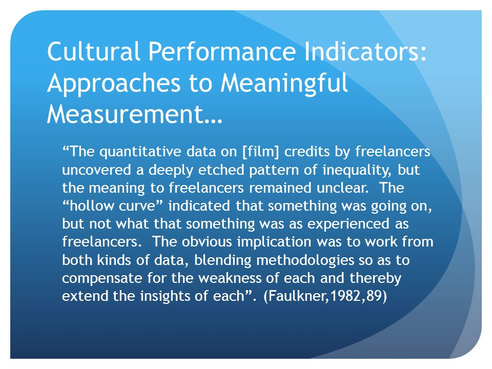 "Cultural Performance Indicators: Approaches to Meaningful Measurement… ""The quantitative data on [film] credits by freelancers uncovered a deeply etch"