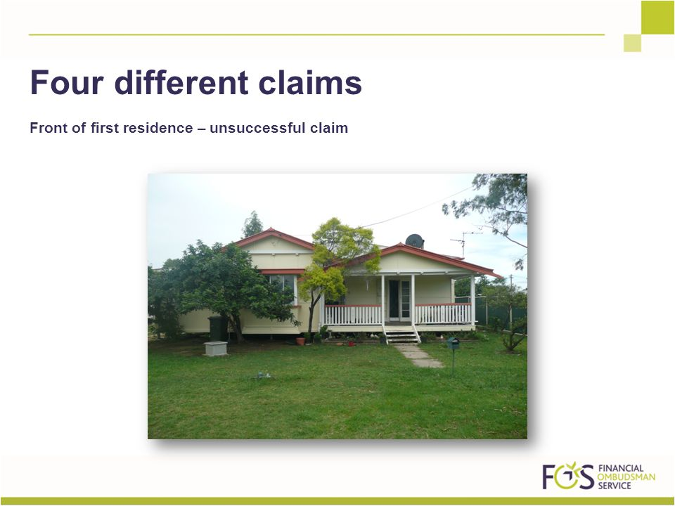 Front of first residence – unsuccessful claim Four different claims