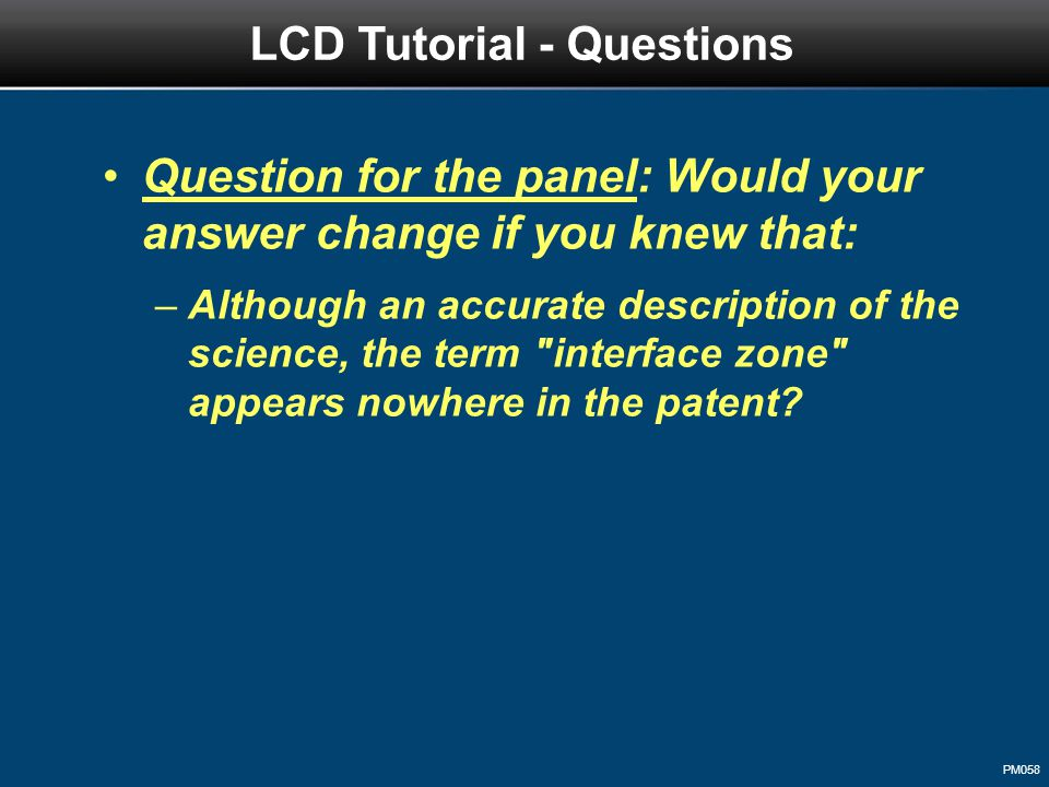 PM058 Question for the panel: Would your answer change if you knew that: –Although an accurate description of the science, the term