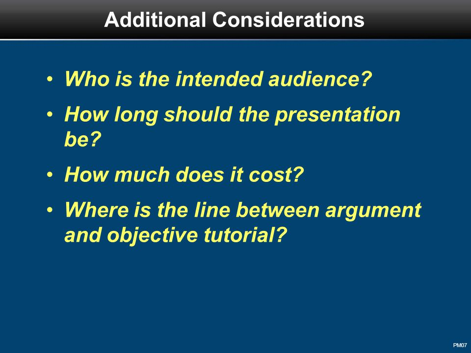 PM07 Who is the intended audience. How long should the presentation be.
