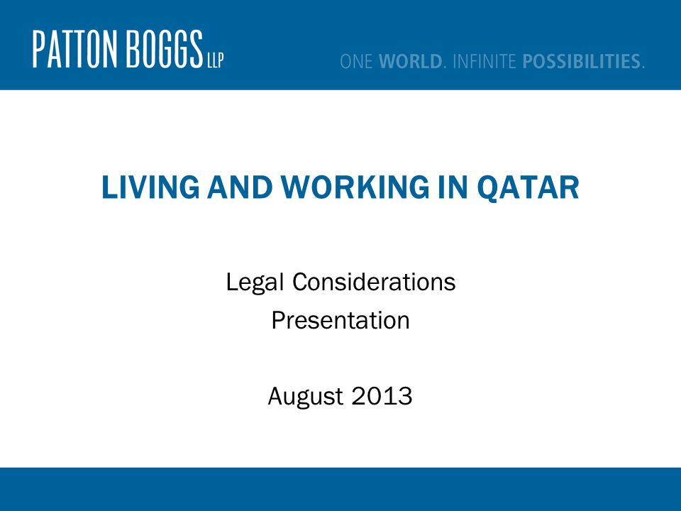 Topics to Discuss Qatar Basics Introduction to Qatar Student and Faculty Life and the Law Key Areas of Behavioral / Moral Regulation & Other Expat Pitfalls Academic Matters and the Law Employment Law Commercial Operations and the Law Extraterritorial Application of US Laws to Qatar