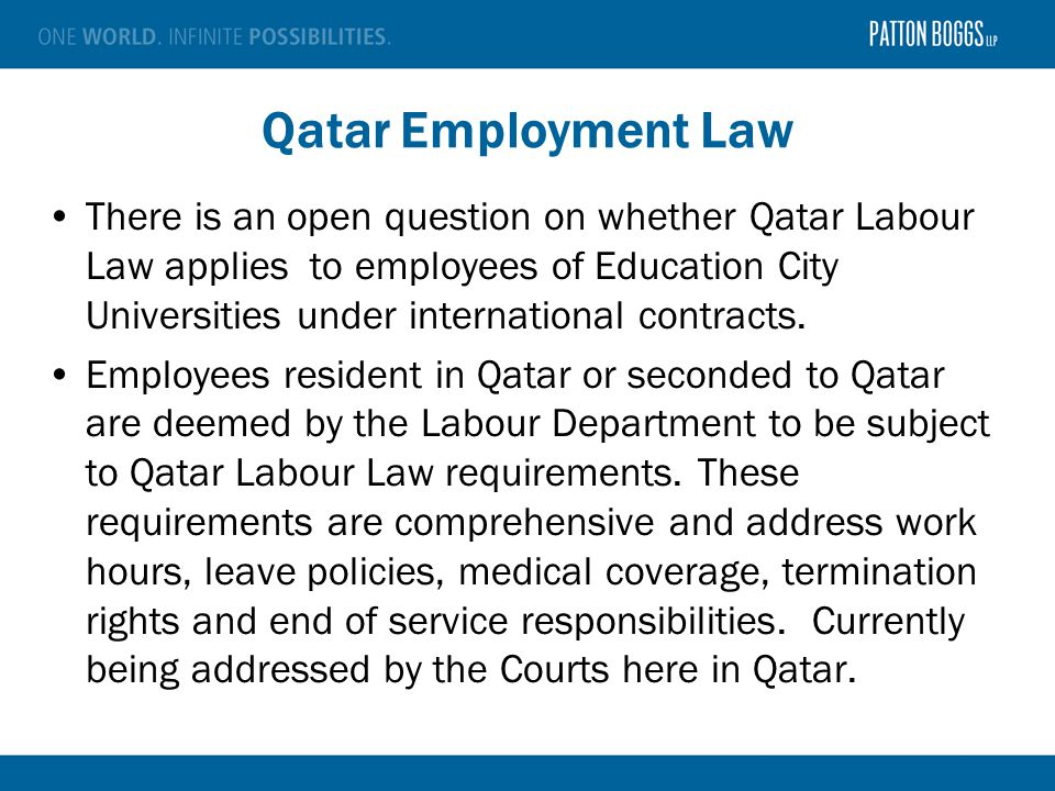 Qatar Employment Law There is an open question on whether Qatar Labour Law applies to employees of Education City Universities under international contracts.
