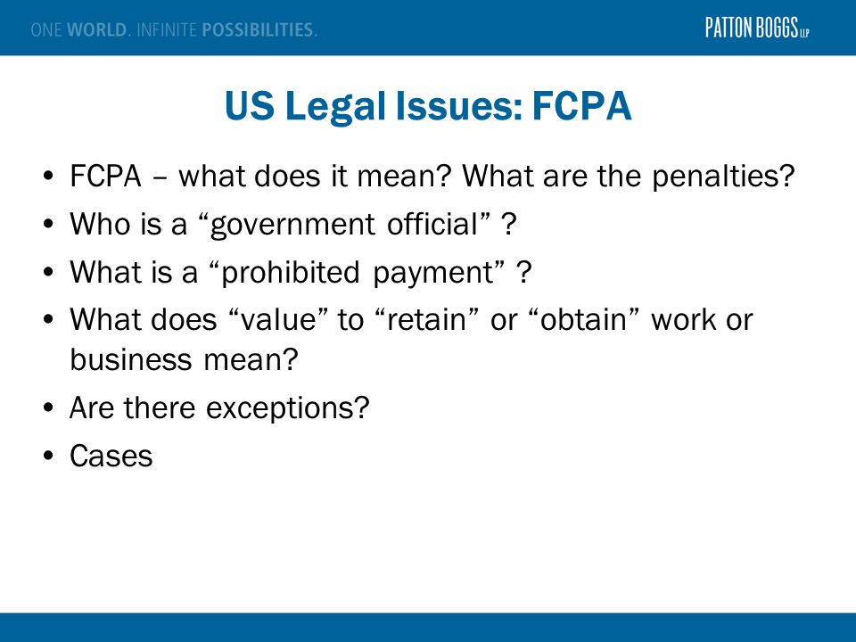 US Legal Issues: FCPA FCPA – what does it mean. What are the penalties.