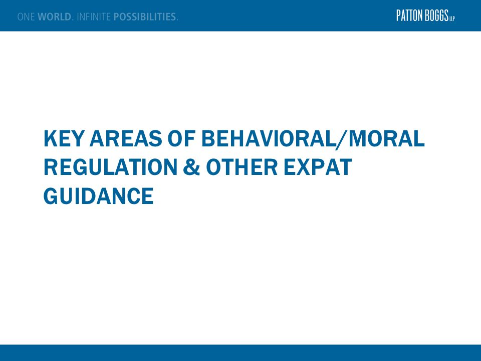 KEY AREAS OF BEHAVIORAL/MORAL REGULATION & OTHER EXPAT GUIDANCE