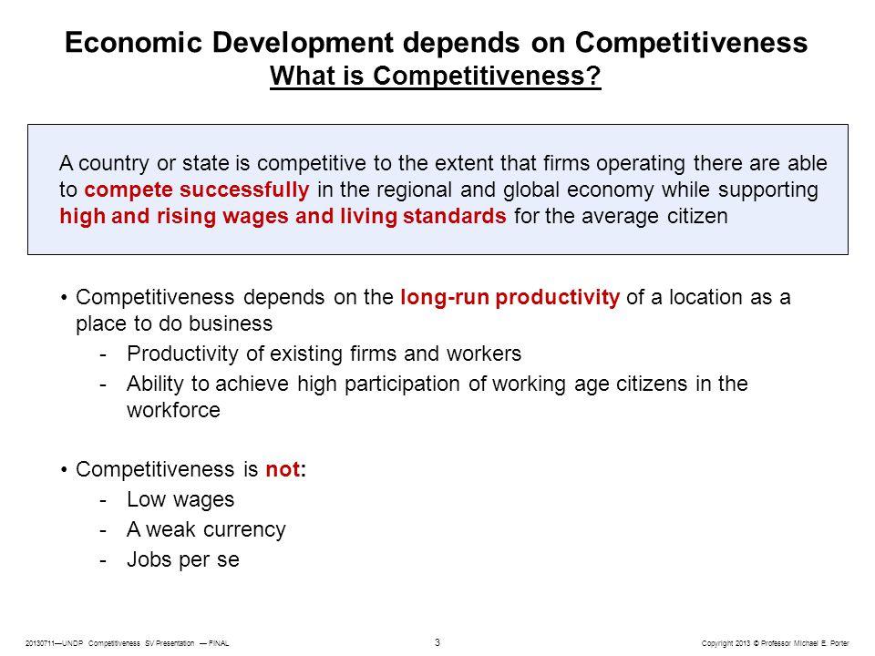 20130711—UNDP Competitiveness SV Presentation — FINAL Copyright 2013 © Professor Michael E.