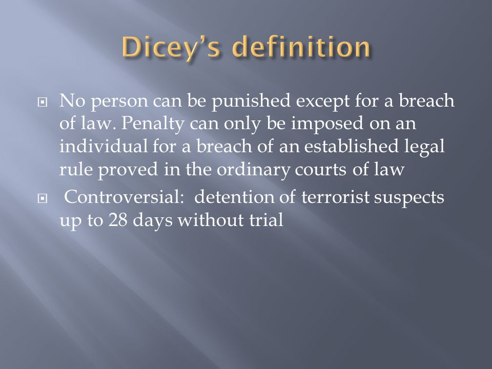  Second part of the Dicey's definition  'equality before the law, or the equal subjection of all classes to the ordinary law of the land administered by the ordinary courts'  No one is above the law, officials and citizens need to obey the same law  He opposes that officials enjoy legal privileges and immunities  Crown Proceedings Act 1947 (Crown to be sued in contract and tort)