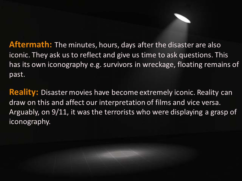 Aftermath: The minutes, hours, days after the disaster are also iconic.