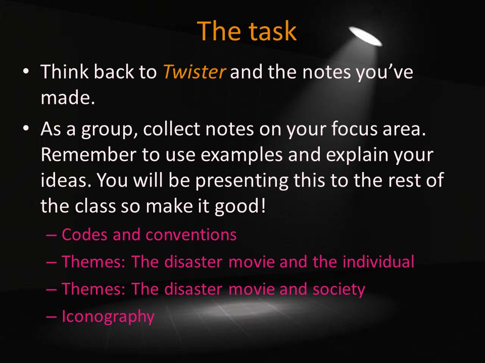 The task Think back to Twister and the notes you've made.