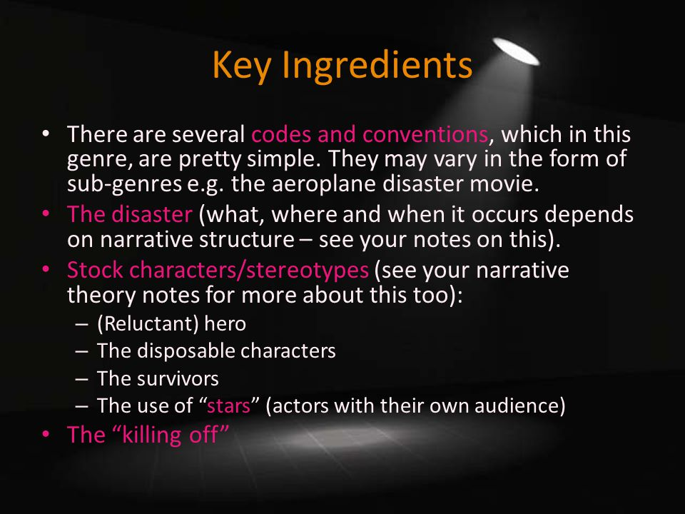 Key Ingredients There are several codes and conventions, which in this genre, are pretty simple.
