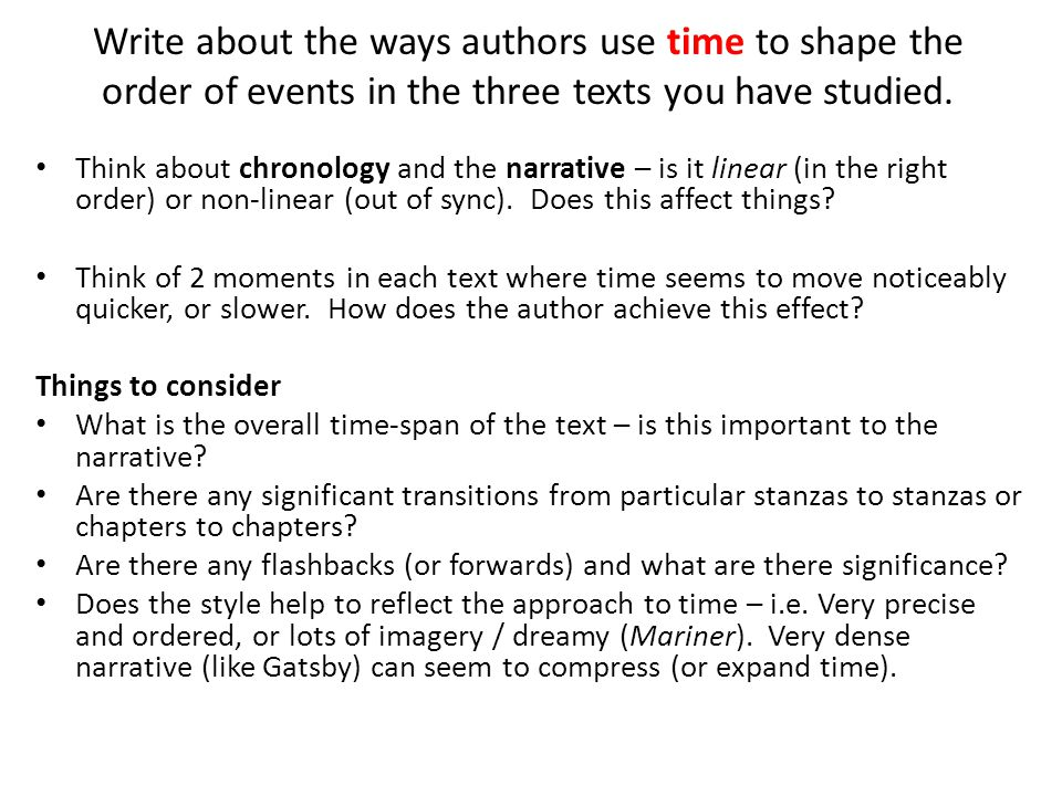 Write about the ways authors use time to shape the order of events in the three texts you have studied.