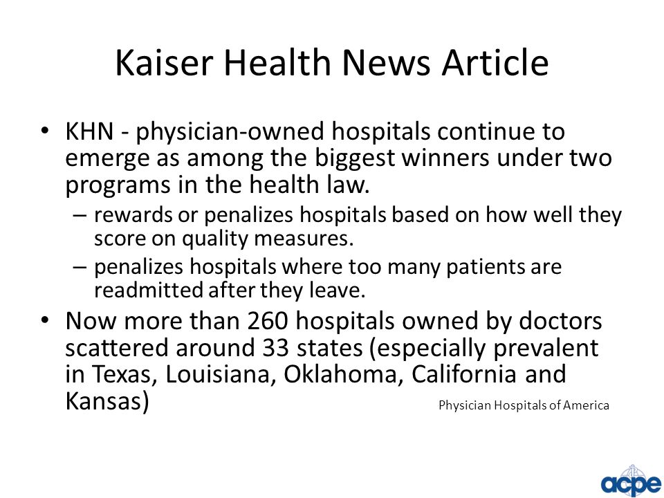 Kaiser Health News Article KHN - physician-owned hospitals continue to emerge as among the biggest winners under two programs in the health law. – rew