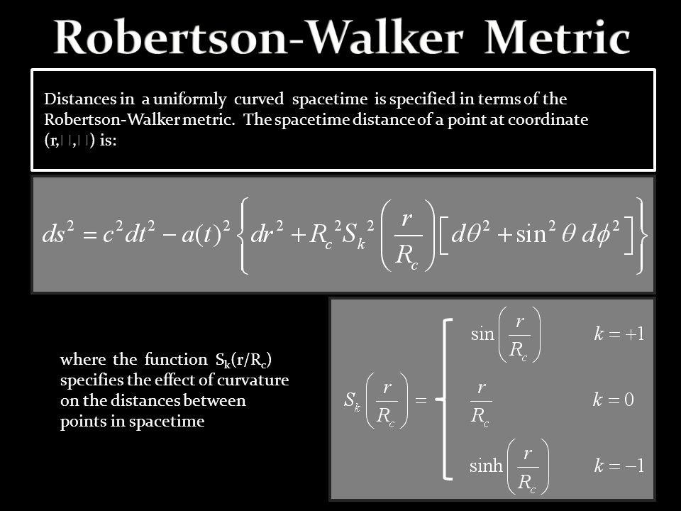 Distances in a uniformly curved spacetime is specified in terms of the Robertson-Walker metric. The spacetime distance of a point at coordinate (r, ,