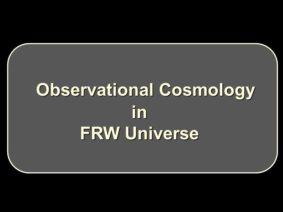 Observational Cosmology Observational Cosmologyin FRW Universe