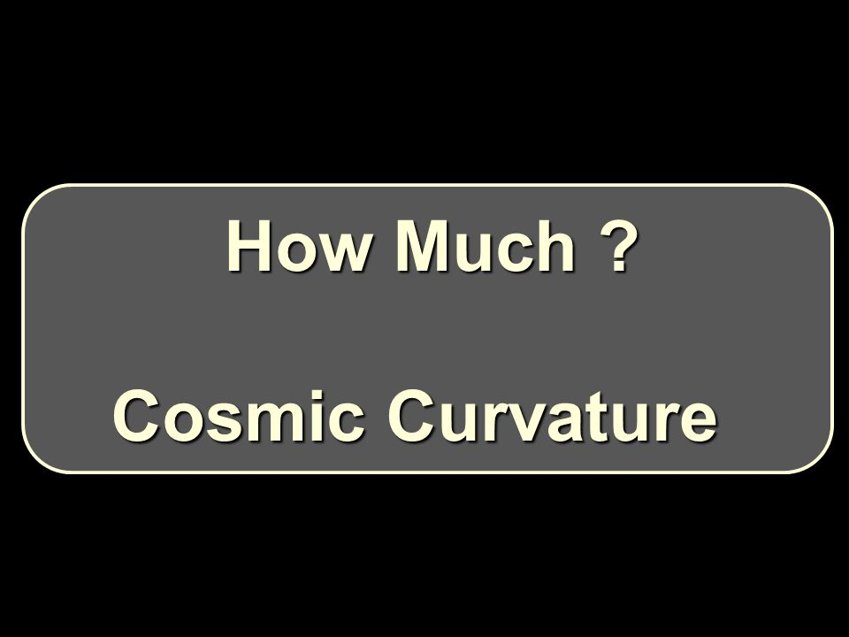 How Much ? How Much ? Cosmic Curvature