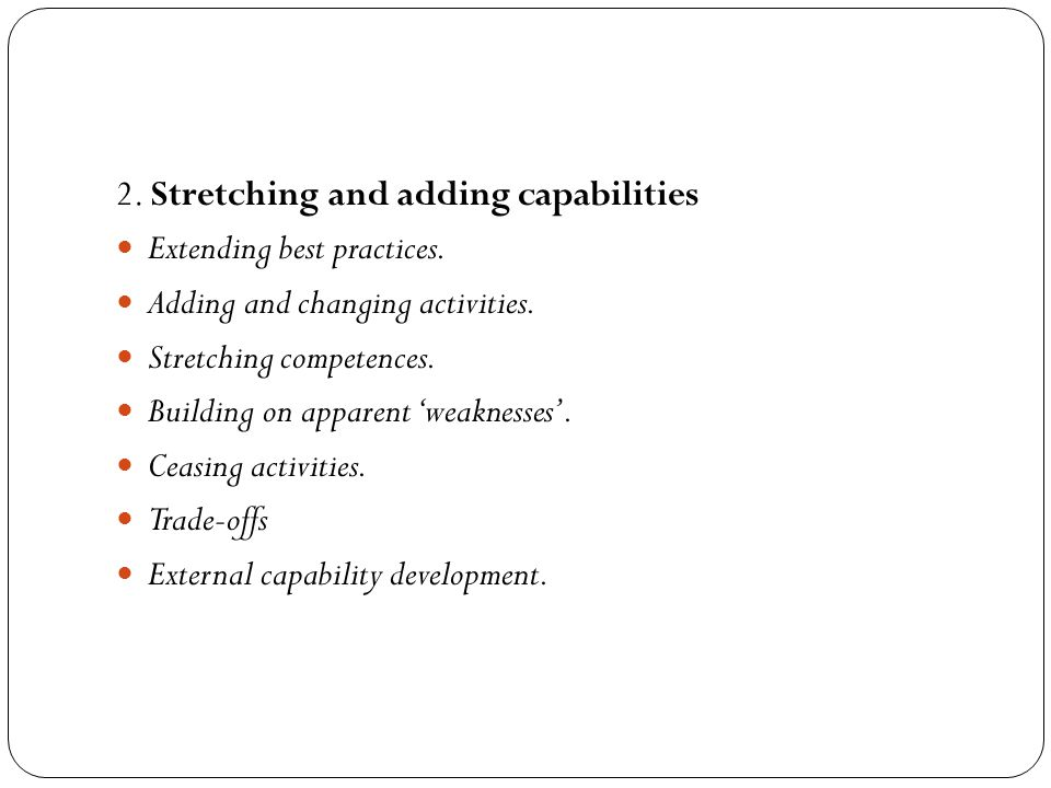 2.Stretching and adding capabilities Extending best practices.