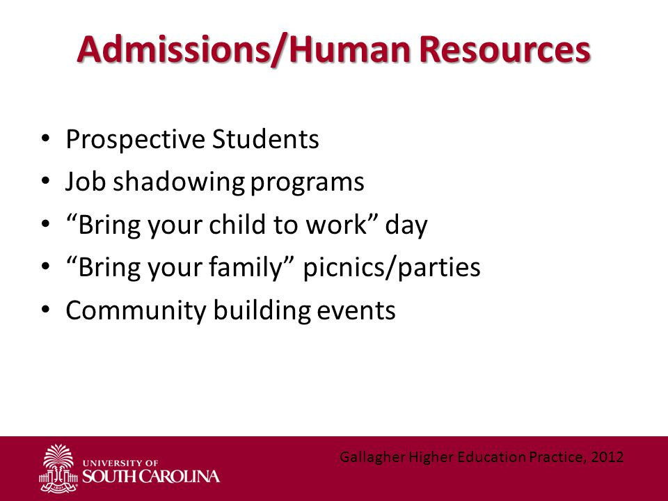 """Admissions/Human Resources Prospective Students Job shadowing programs """"Bring your child to work"""" day """"Bring your family"""" picnics/parties Community bu"""