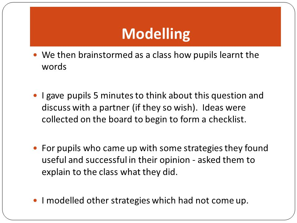 We then brainstormed as a class how pupils learnt the words I gave pupils 5 minutes to think about this question and discuss with a partner (if they s