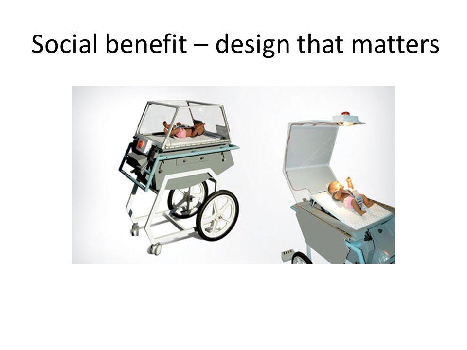 Social benefit – design that matters