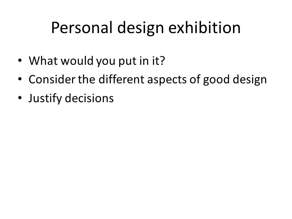 Personal design exhibition What would you put in it.