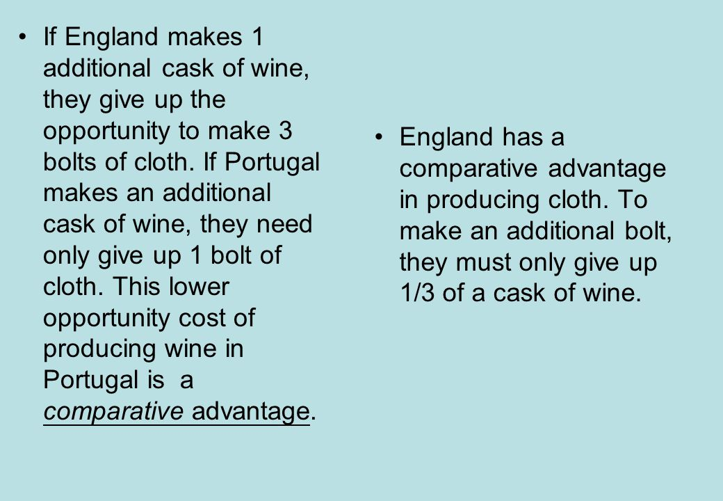 If England makes 1 additional cask of wine, they give up the opportunity to make 3 bolts of cloth.