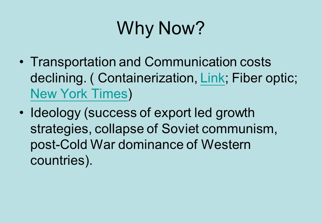 Why Now. Transportation and Communication costs declining.
