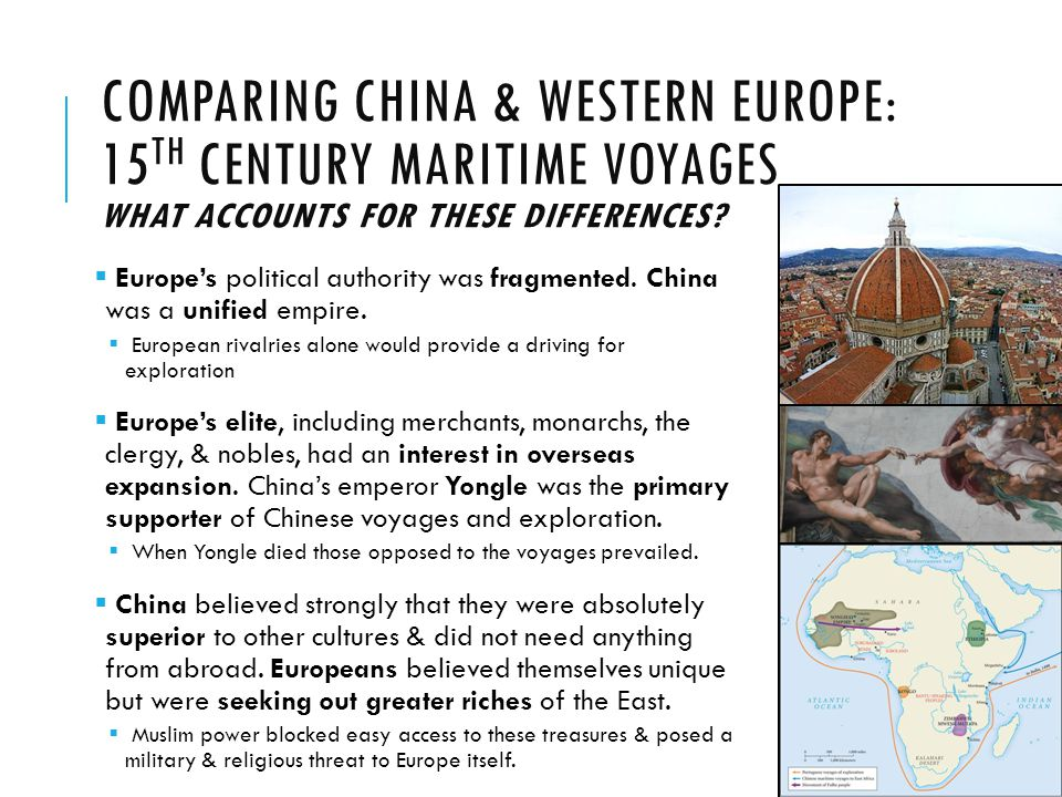 COMPARING CHINA & WESTERN EUROPE: 15 TH CENTURY MARITIME VOYAGES WHAT ACCOUNTS FOR THESE DIFFERENCES?  Europe's political authority was fragmented. C