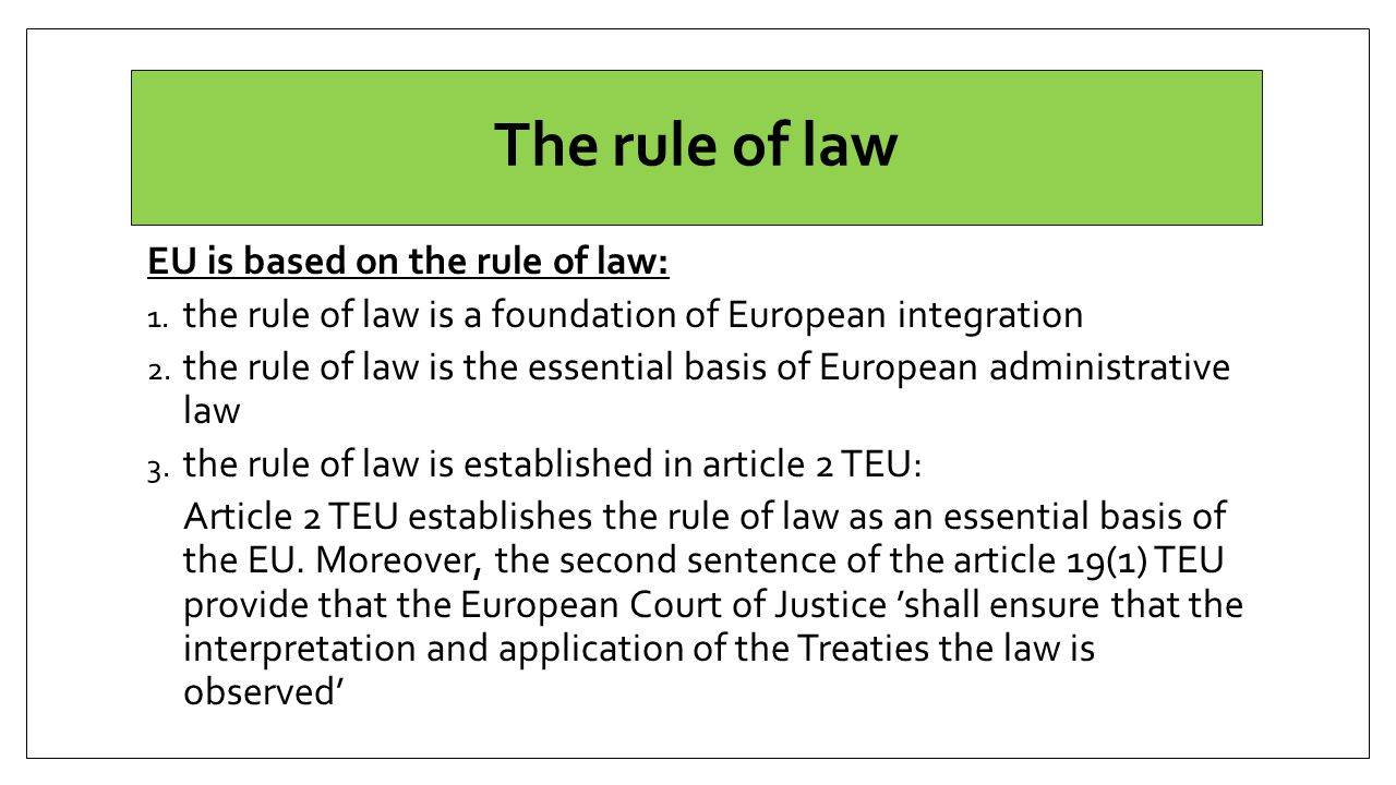 The rule of law EU is based on the rule of law: 1.