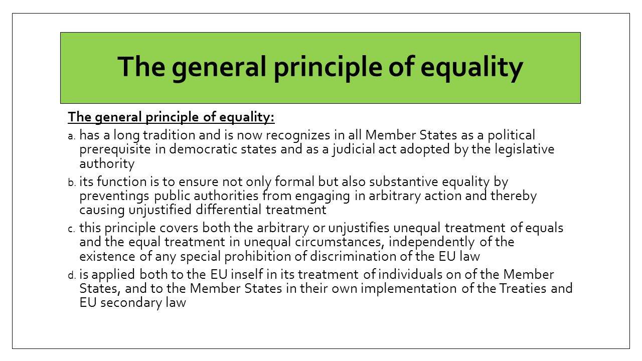 The general principle of equality The general principle of equality: a.