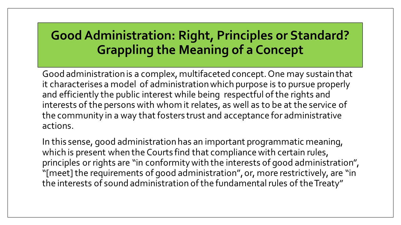 Good administration is a complex, multifaceted concept.