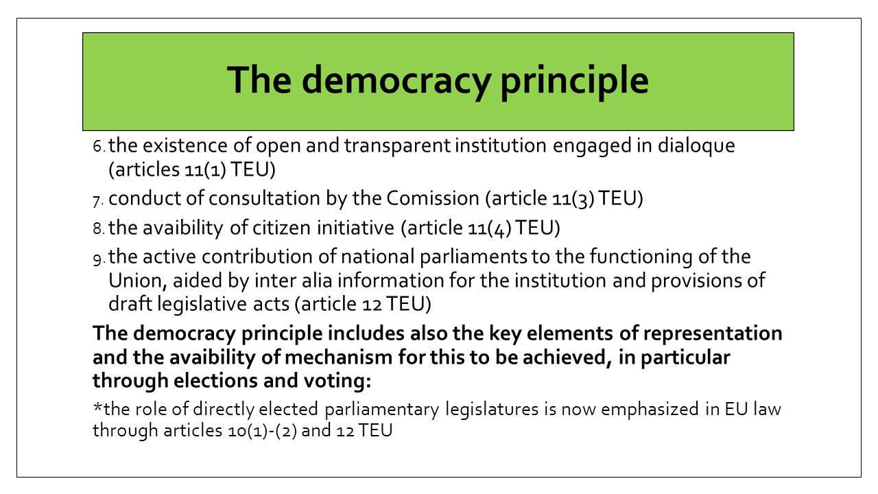 6.the existence of open and transparent institution engaged in dialoque (articles 11(1) TEU) 7.
