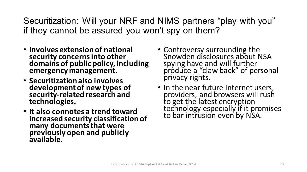 "Securitization: Will your NRF and NIMS partners ""play with you"" if they cannot be assured you won't spy on them? Involves extension of national securi"