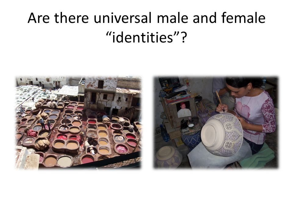 Are there universal male and female identities