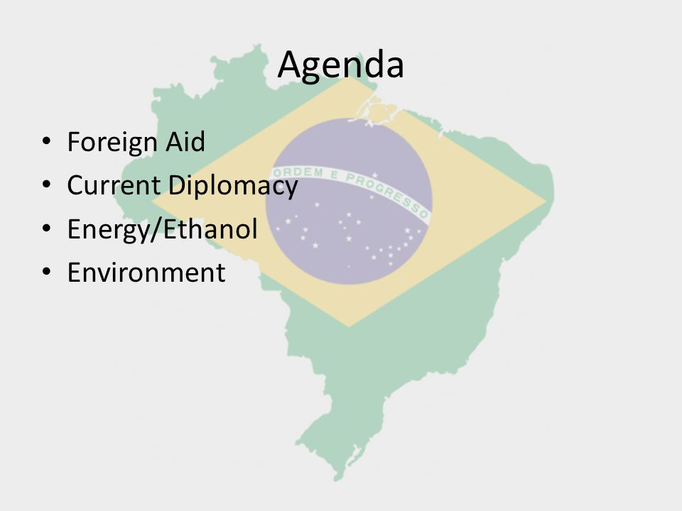 Agenda Foreign Aid Current Diplomacy Energy/Ethanol Environment